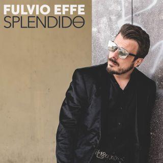 Fulvio Effe - Splendido (Radio Date: 05-04-2021)