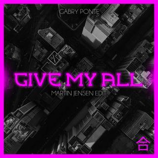Give My All, di Gabry Ponte