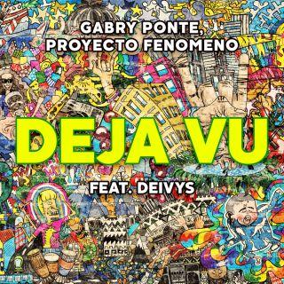 Gabry Ponte & Proyecto Fenomeno - Déjà Vu (feat. Deivys) (Radio Date: 31-07-2020)