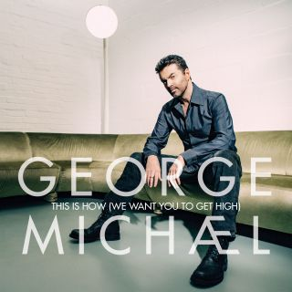 George Michael - This Is How (we Want You To Get High) (Radio Date: 06-11-2019)