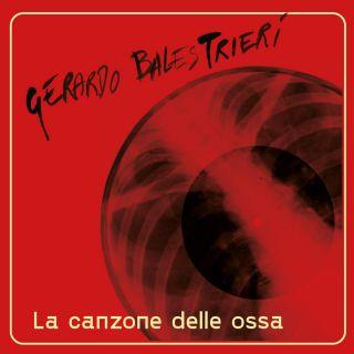 Gerardo Balestrieri - La Canzone Delle Ossa (Radio Date: 30-06-2021)