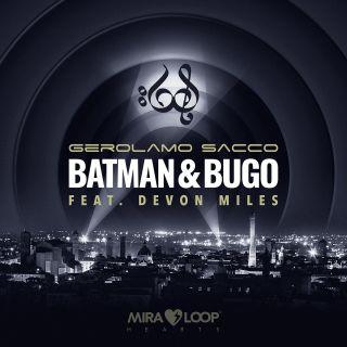 Gerolamo Sacco - Batman & Bugo (feat. Devon Miles) (Radio Date: 11-09-2020)