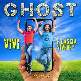 Ghost - Vivi e lascia vivere (Vivimix) (Radio Date: 26-06-2020)