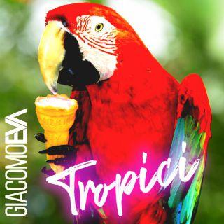 Giacomo Eva - Tropici (Radio Date: 19-06-2020)