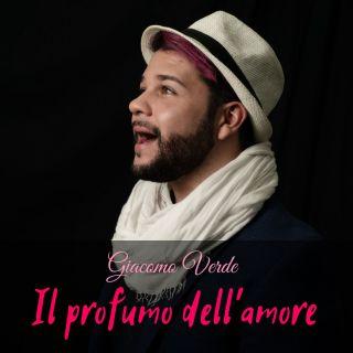 Giacomo Verde - Il Profumo Dell'amore (Radio Date: 06-12-2019)