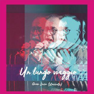 """GIAN LUCA """"Un lungo viaggio"""" è il primo singolo del cantante biellese"""
