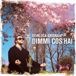 Gianluca Grignani - Dimmi Cos'hai (Radio Date: 17-04-2020)