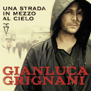 Gianluca Grignani - Una strada in mezzo al cielo (Radio Date: 06-05-2016)