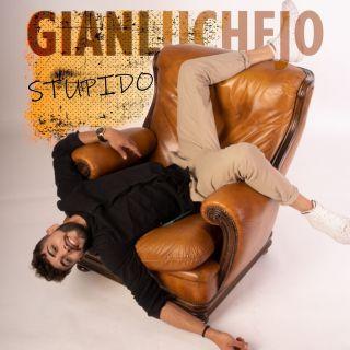Gianluchejo - Stupido (Radio Date: 09-07-2021)