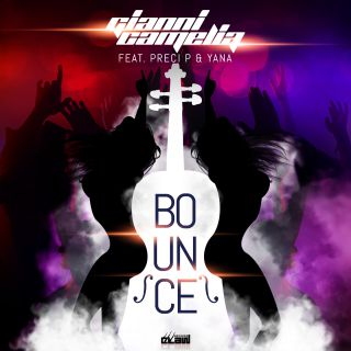 Bounce (feat. Preci P & Yana), di Gianni Camelia