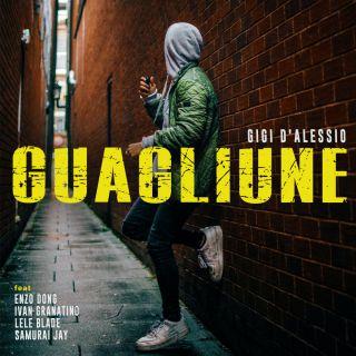Guagliune (feat. Enzo Dong, Ivan Granatino, Lele Blade, Samurai Jay), di Gigi D'Alessio