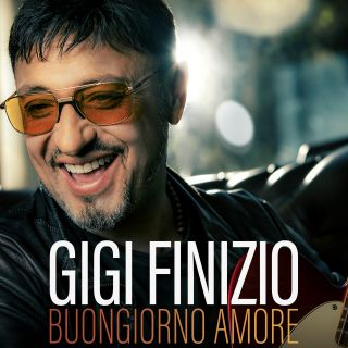 Gigi Finizio - Buongiorno Amore (Radio Date: 12-07-2019)
