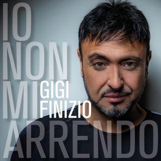Gigi Finizio - Io non mi arrendo (Radio Date: 15-11-2019)