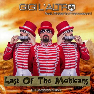 Gigi L'altro - The Last Of The Mohicans (feat. Roberto Francesconi) (Radio Date: 18-02-2020)