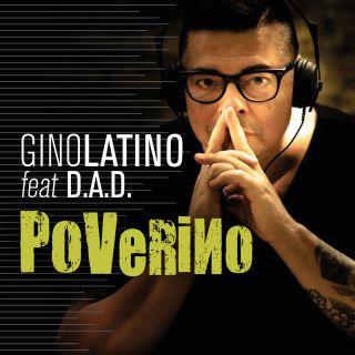 Gino Latino - Poverino (feat. D.A.D.) (Radio Date: 08-12-2017)