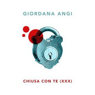 Giordana Angi - Chiusa con te (xxx) (Radio Date: 08-07-2016)
