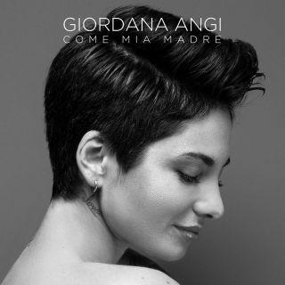 Giordana Angi - Come mia madre (Radio Date: 05-02-2020)
