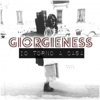 Giorgieness - Io torno a casa (Radio Date: 19-05-2016)