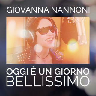 Giovanna Nannoni - Oggi È Un Giorno Bellissimo (Radio Date: 15-07-2019)
