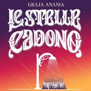 Giulia Anania - Le stelle cadono (Radio Date: 26-05-2017)