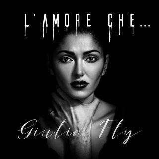 Giulia Fly - L'amore Che... (Radio Date: 17-01-2020)