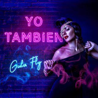 Giulia Fly - Yo Tambien (Radio Date: 22-05-2020)