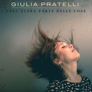 Giulia Pratelli - Dall'altra parte delle cose (Radio Date: 13-01-2017)