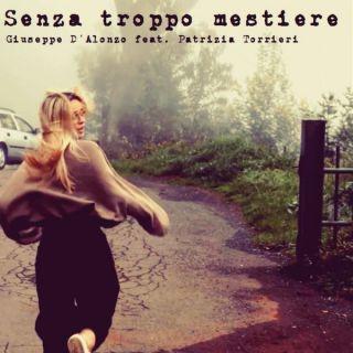Giuseppe D'Alonzo - Senza Troppo Mestiere (feat. Patrizia Torrieri) (Radio Date: 16-10-2020)