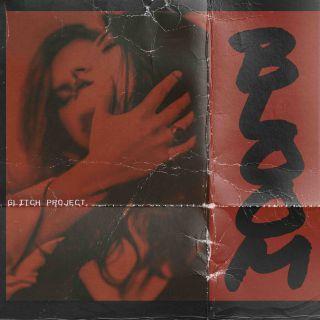 Glitch Project - Bloom (Radio Date: 05-05-2021)