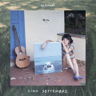Glomarì - Ciao Settembre (Radio Date: 18-09-2020)