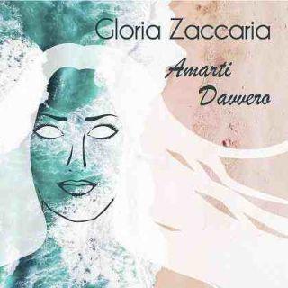Gloria Zaccaria - Amarti davvero (Radio Date: 08-06-2018)