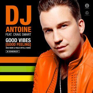 Dj Antoine - Good Vibes (Good Feeling) (Mad Mark & Paolo Ortelli Remix) (Radio Date: 19-07-2019)