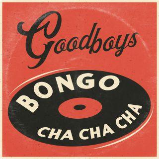 Goodboys - Bongo Cha Cha Cha (Radio Date: 25-06-2021)