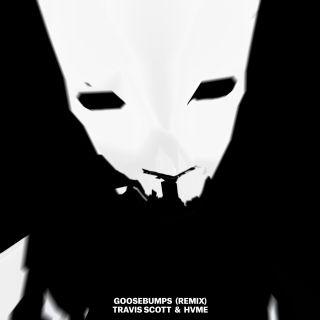 Travis Scott & HVME - Goosebumps (Remix) (Radio Date: 29-01-2021)