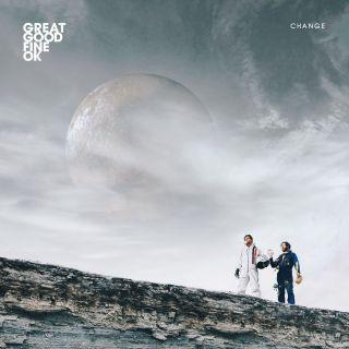 Great Good Fine Ok - Change (Radio Date: 18-05-2018)
