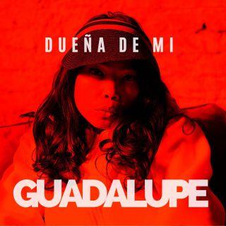 Guadalupe - Dueña De Mi (Radio Date: 20-11-2020)