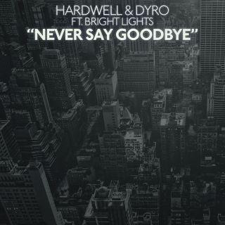 Hardwell & Dyro Feat. Bright Lights - Never Say Goodbye (Radio Date: 21-06-2013)