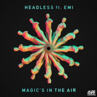 Headless - Magic's in the Air (feat. Emi) (Radio Date: 13-02-2015)