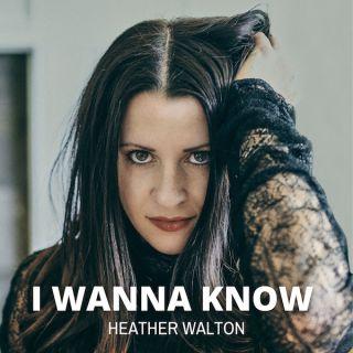 Heather Walton - I Wanna Know (Radio Date: 21-05-2021)