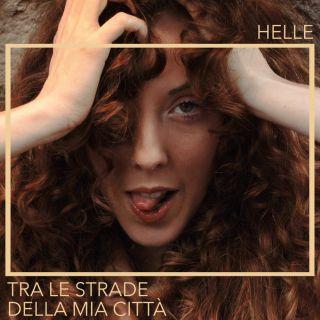Helle - Tra Le Strade Della Mia Città (Radio Date: 19-05-2020)