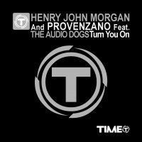 Henry John Morgan And Provenzano Feat. The Audio Dogs  - Turn You On (Radio Date: 22-06-2012)