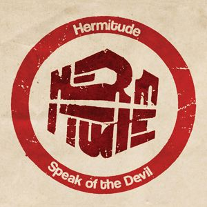 Hermitude - Speak Of The Devil (Radio Date: 06-07-2012)