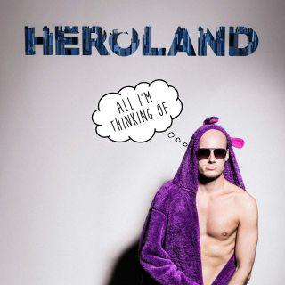 Heroland - All I'm Thinking Of (Radio Date: 25-03-2016)