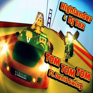 Highlander & Dj Taz - Tom Tom Tom (Radio Date: 31-05-2013)