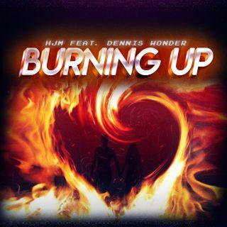 Hjm - Burning Up (feat. Dennis Wonder) (Radio Date: 05-06-2020)