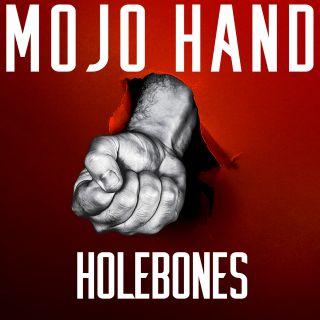 Mojo Hand, di Holebones
