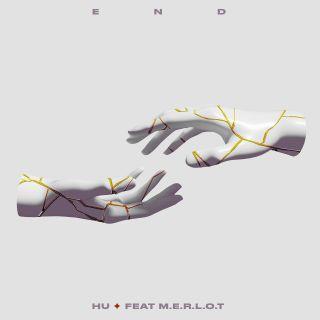 Hu - End (feat. M.E.R.L.O.T) (Radio Date: 04-06-2021)