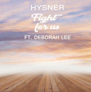 Hysner - Fight for Us (feat. Deborah Lee) (Radio Date: 15-06-2018)