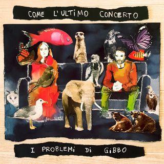 """I PROBLEMI DI GIBBO """"Come l'ultimo concerto"""" è il nuovo singolo tra analogico e digitale del duo emiliano"""