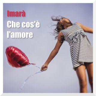 Imarà - Che Cos'è L'amore (Radio Date: 19-08-2019)